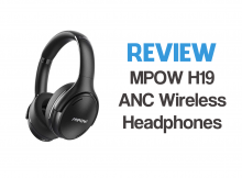 Review - MPOW H19 Wireless Bluetooth Headphones with Active Noise Cancelling